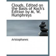 Clouds, Edited on the Basis of Koch's Edition by M. W. Humphreys by Aristophanes