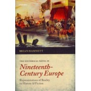 The Historical Novel in Nineteenth-century Europe by Brian R. Hamnett