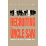 Recruiting for Uncle Sam by David R. Segal