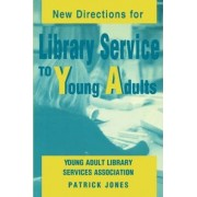 New Directions for Library Service to Young Adults by Patrick Jones.
