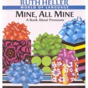 Mine, All Mine by Ruth Heller