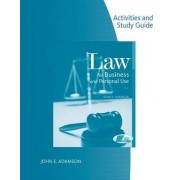 Activities and Study Guide for Adamson's Law for Business and Personal Use, 18th by John E Adamson