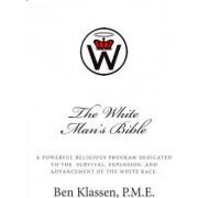 The White Man's Bible by Ben Klassen P M
