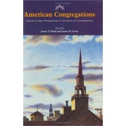 American Congregations: New Perspectives in the Study of Congregations v. 2 by James P. Wind