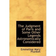 The Judgment of Paris and Some Other Legends Astronomically Considered by Emmeline Mary Plunket