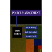 Police Management by Professor Emeritus in the Justice Studies Department Roy Roberg