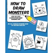 How to Draw Monsters by Heather Wallace