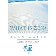 What is Zen? by Alan Watts