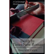 Death by Times New Roman by Douglas B Carlyle