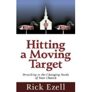 Hitting a Moving Target by Rick Ezell