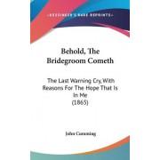 Behold, The Bridegroom Cometh by John Cumming