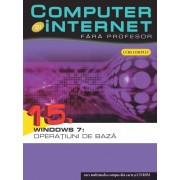 Computer si internet fara profesor, Windows 7: Operatiuni de baza, Vol. 15