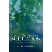 The Lost Art of Meditation by Sheila Pritchard
