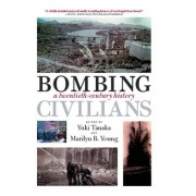 Bombing Civilians by Marilyn B. Young