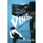 The Visitor (known and Unknown) Anni's Diary by Zoltan Karpathy