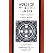 The Words of My Perfect Teacher by Patrul Rinpoche