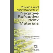 Physics and Applications of Negative Refractive Index Materials by S. Anantha Ramakrishna