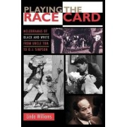 Playing the Race Card by Linda Williams