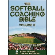The Softball Coaching Bible: v. 2 by National Fastpitch Coaches Association