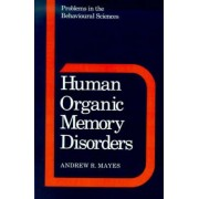 Human Organic Memory Disorders by Andrew R. Mayes