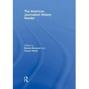 The American Journalism History Reader by Bonnie S. Brennen