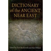 Dictionary of the Ancient Near East by Piotr Bienkowski