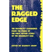 The Ragged Edge: The Disability Experience from the Pages of the Disability Rag by Barrett Shaw