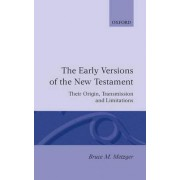 The Early Versions of the New Testament by Collard Professor of New Testament Emeritus Bruce M Metzger