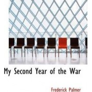 My Second Year of the War by Frederick Palmer