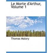 Le Morte D'Arthur, Volume 1 by Sir Thomas Malory