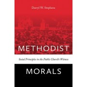 Methodist Morals: Social Principles in the Public Church's Witness