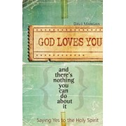 God Loves You and There's Nothing You Can Do about It by David Mangan