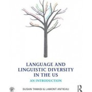 Language and Linguistic Diversity in the Us by Susan Tamasi