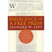 Emergence of a Free Press by Leonard W. Levy
