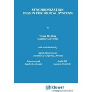 Synchronization Design for Digital Systems by Teresa H. Meng