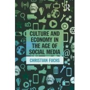 Culture and Economy in the Age of Social Media by Christian Fuchs
