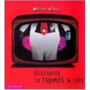 Elefantul cu trompa in sus - Adrian Chivu