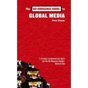 The No-nonsense Guide to Global Media by Peter Steven