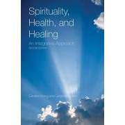 Spirituality, Health, and Healing by Caroline Young
