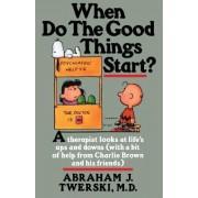 When Do the Good Things Start? by Rabbi Abraham J. Twerski