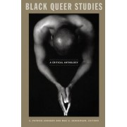 Black Queer Studies by E. Patrick Johnson