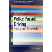 Police Pursuit Driving: Policy and Research by Geoffrey P. Alpert