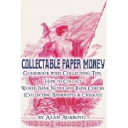 Collectable Paper Money Guidebook with Collecting Tips by Alan Ackroyd