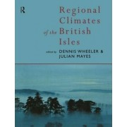 Regional Climates of the British Isles by Julian Mayes
