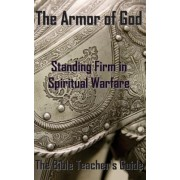 The Armor of God: Standing Firm in Spiritual Warfare