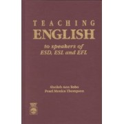 Teaching English to Speakers of ESD, ESL and EFL by Sheilah Ann Bobo