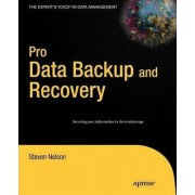 Pro Data Backup and Recovery by Steven Nelson