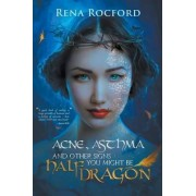 Acne, Asthma, and Other Signs You Might Be Half Dragon by Rena Rocford