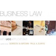 Business Law with UCC Applications by Gordon W Brown