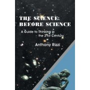The Science Before Science by Anthony Rizzi